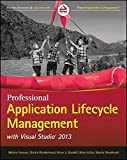 Professional application lifecycle management with Visual Studio® 2013 / Mickey Gousset, Martin Hinshelwood, Brian A. Randell, Brian Keller, Martin Woodward