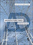 Architecture timed : designing with time in mind / guest-edited by Karen A. Franck
