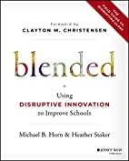 Blended: Using Disruptive Innovation to…