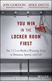 You Win in the Locker Room First: The 7 C's…