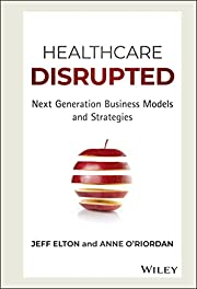 Healthcare Disrupted: Next Generation…