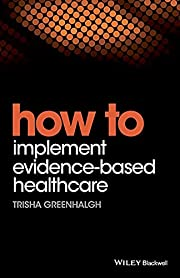 How to Implement Evidence-Based Healthcare…