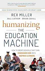 Humanizing the Education Machine: How to…