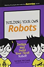 Building Your Own Robots (Dummies Junior) by…
