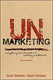 UnMarketing: Everything Has Changed and…