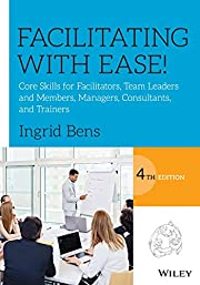 Facilitating with Ease!: Core Skills for…