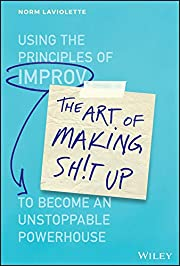 The Art of Making Sh!t Up: Using the…