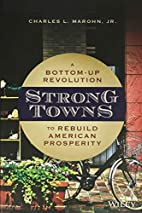 Strong Towns: A Bottom-Up Revolution to…