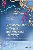 Peptidomimetics in organic and medicinal chemistry / Dr. Andrea Trabocchi and Professor Antonio Guarna