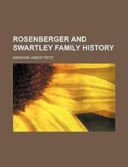 Rosenberger and Swartley Family History av…