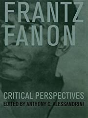 Frantz Fanon: Critical Perspectives de…