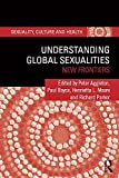 Understanding global sexualities : new frontiers / edited by Peter Aggleton, Paul Boyce, Henrietta L.Moore, Richard Parker