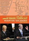 The Routledge atlas of the Arab-Israeli conflict / Martin Gilbert