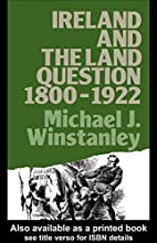 Ireland and the Land Question 1800-1922…