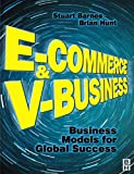 E-commerce and v-business : business models for global success / edited by Stuart Barnes and Brian Hunt