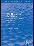 The historical revolution : English historical writing and thought, 1580-1640 / by F. Smith Fussner