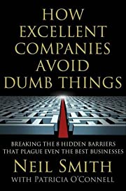 How Excellent Companies Avoid Dumb Things:…
