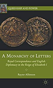 A Monarchy of Letters: Royal Correspondence…
