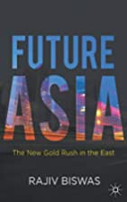 Future Asia : the new gold rush in the East…