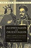 Medievalism and Orientalism : three essays on literature, architecture, and cultural identity / John M. Ganim