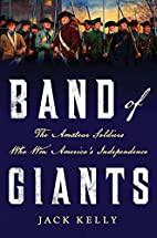 Band of Giants: The Amateur Soldiers Who Won…