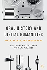 Oral History and Digital Humanities: Voice,…