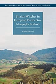 Styrian Witches in European Perspective:…