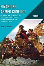 Financing Armed Conflict, Volume 1:…