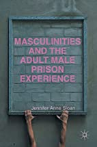Masculinities and the Adult Male Prison…