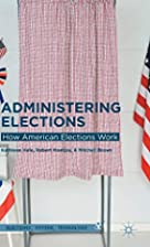 Administering Elections: How American…