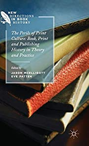 The Perils of Print Culture: Book, Print and…