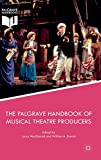 The Palgrave Handbook of Musical Theatre Producers / edited by Laura MacDonald, William A. Everett