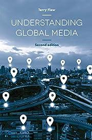 Understanding Global Media – tekijä:…