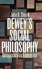 Dewey's Social Philosophy: Democracy as…