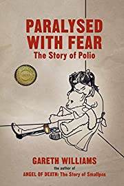 Paralysed with Fear: The Story of Polio de…