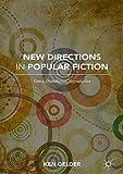 New directions in popular fiction : genre, distribution, reproduction / Ken Gelder, editor