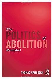 The Politics of Abolition Revisited av…