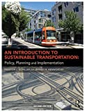 An introduction to sustainable transportation : policy, planning and implementation / Preston L. Schiller, Eric C. Bruun and Jeffrey R. Kenworthy