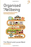 Organised wellbeing: proven and practical lessons from safety excellence