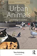 Urban Animals: Crowding in zoocities by Tora…