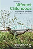 Different childhoods : non/normative development and transgressive trajectories / edited by Lindsay O'Dell, Charlotte Brownlow and Hanna Bertilsdotter Rosqvist