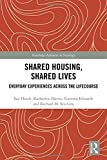Shared housing, shared lives : everyday experiences across the lifecourse / Sue Heath, Katherine Davies, Gemma Edwards and Rachael M. Scicluna
