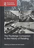 Routledge companion to the history of retailing
