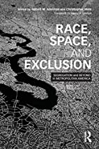 Race, Space, and Exclusion: Segregation and…
