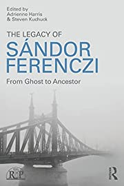 The Legacy of Sandor Ferenczi: From ghost to…