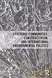 Epistemic Communities, Constructivism, and…