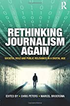 Rethinking journalism again : societal role…