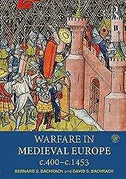 Warfare in Medieval Europe c.400-c.1453 de…
