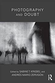 Photography and Doubt por Sabine T. Kriebel