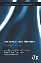Managing Modern Healthcare: Knowledge,…